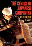 The Genius of Japanese Carpentry: The Secrets of a Craft