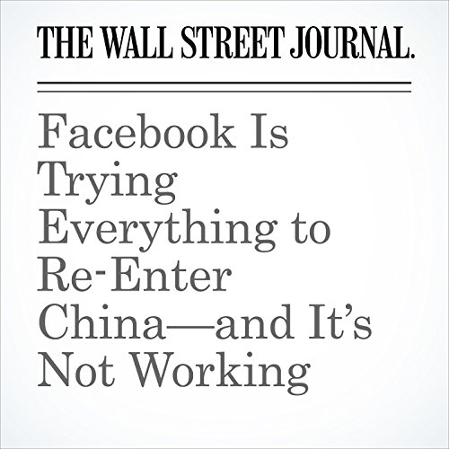 Facebook Is Trying Everything to Re-Enter China—and It's Not Working copertina