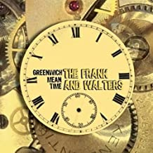 Greenwich Meantime by The Frank And Walters