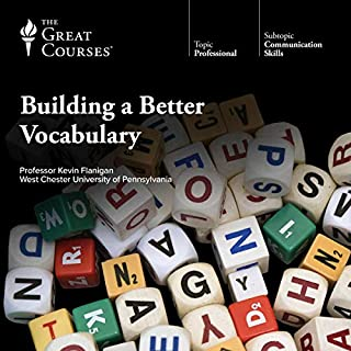 Building a Better Vocabulary                   Written by:                                                                                                                                 Kevin Flanigan,                                                                                        The Great Courses                               Narrated by:                                                                                                                                 Kevin Flanigan                      Length: 18 hrs and 48 mins     23 ratings     Overall 4.8