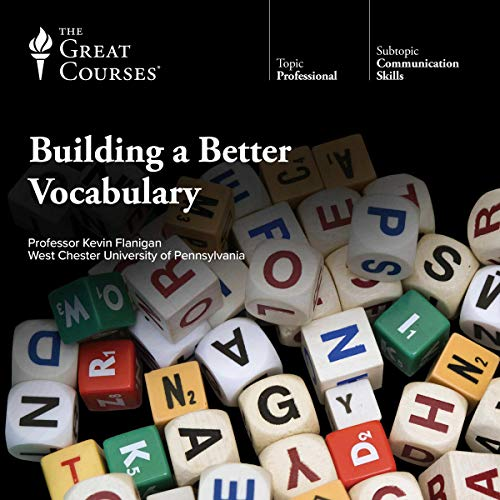 Building a Better Vocabulary                   By:                                                                                                                                 Kevin Flanigan,                                                                                        The Great Courses                               Narrated by:                                                                                                                                 Kevin Flanigan                      Length: 18 hrs and 48 mins     31 ratings     Overall 4.4