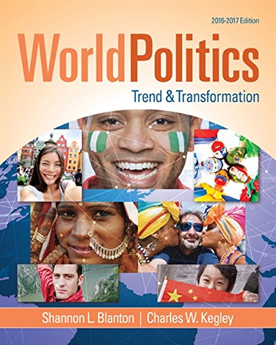 Compare Textbook Prices for World Politics: Trend and Transformation, 2016 - 2017 16 Edition ISBN 9781305504875 by Blanton, Shannon L.,Kegley, Charles W.