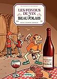 Les fondus du vin: du Beaujolais (Hors collection)