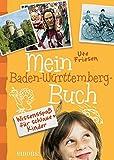 Mein Baden-Württemberg-Buch: Wissensspaß für schlaue Kinder