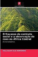 O fracasso do contrato social e a observação do caos na África Central