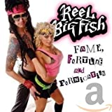 Songtexte von Reel Big Fish - Fame, Fortune and Fornication