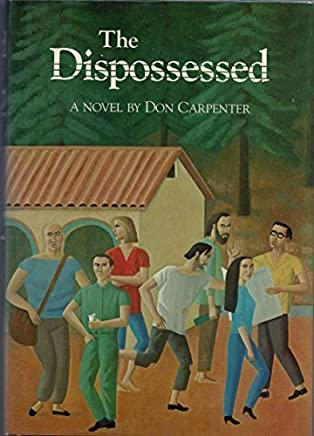 The Dispossessed by Don Carpenter (1986-05-01)