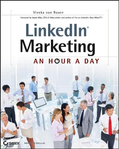 LinkedIn Marketing: An Hour a Day (English Edition)