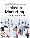 LinkedIn Marketing: An Hour a Day (English Edition)