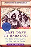 Last Days in Babylon: The Exile of Iraq's Jews, the Story of My Family