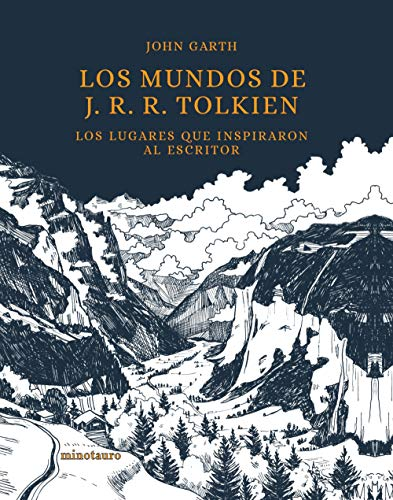 Los mundos de J. R. R. Tolkien: Los lugares que inspiraron al escritor (Biblioteca J. R. R. Tolkien)