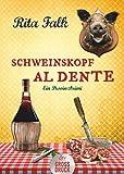 Schweinskopf al dente: Der dritte Fall für den Eberhofer, Ein Provinzkrimi (Franz Eberhofer, Band 3)