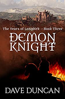 Demon Knight (The Years of Longdirk Book 3) by [Dave Duncan]