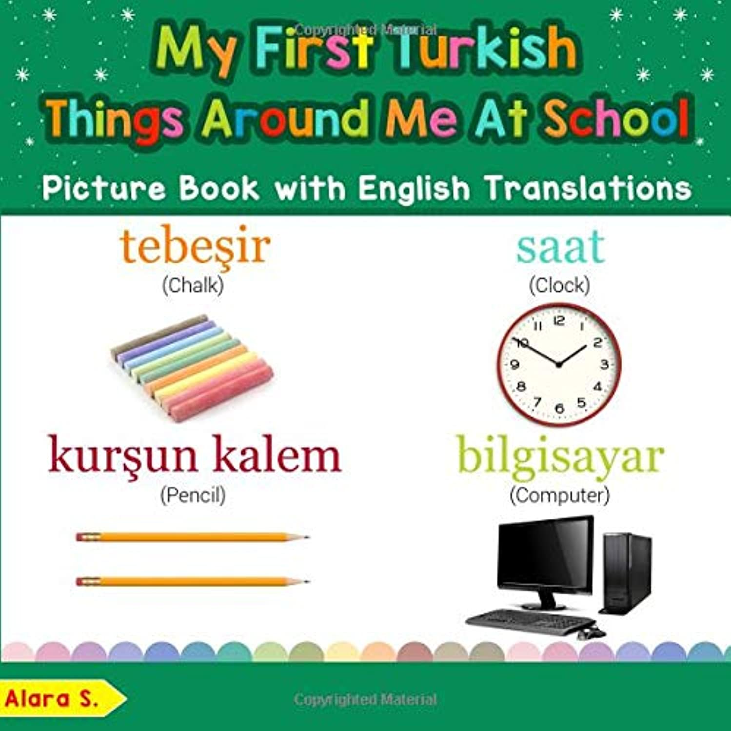 手首省略する外部My First Turkish Things Around Me at School Picture Book with English Translations: Bilingual Early Learning & Easy Teaching Turkish Books for Kids (Teach & Learn Basic Turkish words for Children)