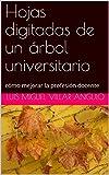 Hojas digitadas de un árbol universitario: cómo mejorar la profesión docente (Formación universitaria)