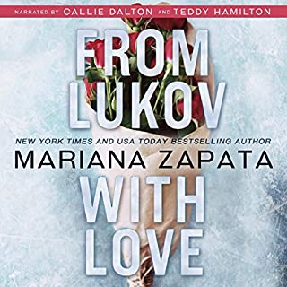 From Lukov with Love                   By:                                                                                                                                 Mariana Zapata                               Narrated by:                                                                                                                                 Callie Dalton,                                                                                        Teddy Hamilton                      Length: 14 hrs and 55 mins     48 ratings     Overall 4.8