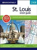 Rand McNally 2008 St Louis, Missouri: Street Guide (Rand McNally St. Louis Street Guide: Including St. Louis & St. Charl)