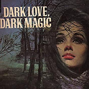 Dark Love, Dark Magic