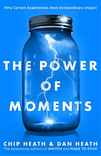 The Power of Moments: Why Certain Experiences Have Extraordinary Impact (English...