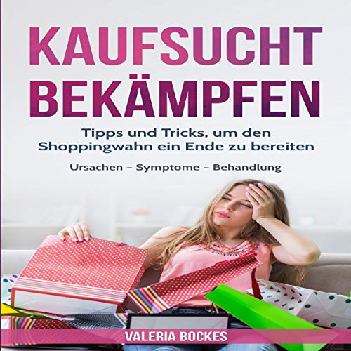 Kaufsucht bekämpfen [Combating Shopping Addiction] audiobook cover art