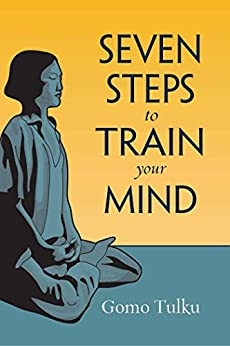 Seven Steps to Train Your Mind by [Gomo Tulku, Joan Nicell]