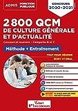 2800 QCM de culture générale et d'actualité - Méthode et entraînement - Catégories B et C - Concours 2020-2021