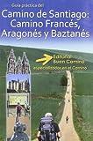 Camino de Santiago Francés, Aragonés y Baztanés. Buen Camino.