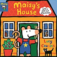 Maisy's House: with a pop-out play scene