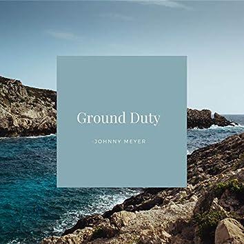 Ground Duty