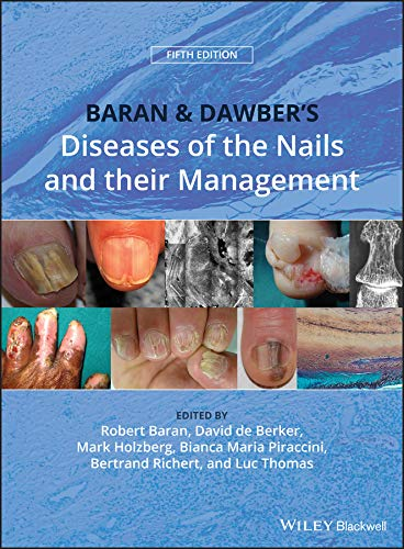Baran & Dawber's Diseases of the Nails and their Management