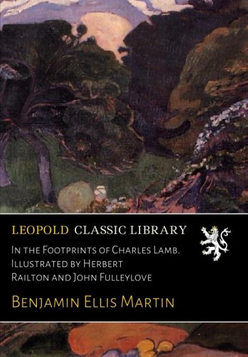 発生するちょっと待って涙In the Footprints of Charles Lamb. Illustrated by Herbert Railton and John Fulleylove