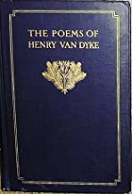 Poems Of Henry Van Dyke, The (BCL1-PS American Literature)