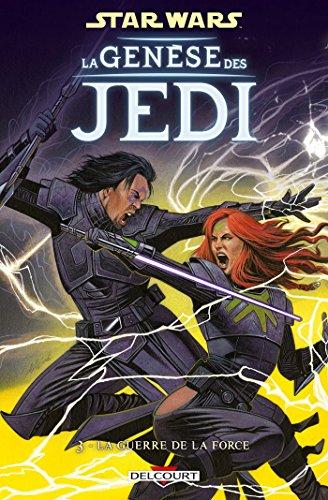 Star Wars - La genèse des Jedi T03: La Guerre de la Force