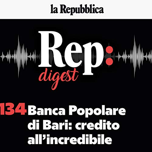 Couverture de Banca Popolare di Bari, credito all'incredibile
