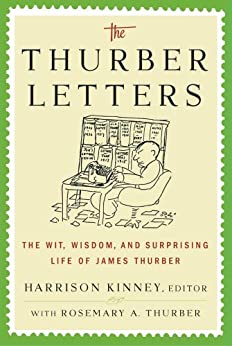 The Thurber Letters: The Wit, Wisdom and Surprising Life of James Thurber by [Harrison Kinney, Rosemary A. Thurber]