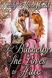 A Bachelor She Loves to Hate: A Historical Regency Romance Book
