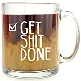 Get Shit Done - Glass Coffee Mug - Makes a Great Motivational Gift Under $15!