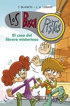 El caso del librero misterioso (Serie Los BuscaPistas 2) de [Teresa Blanch Gasol]