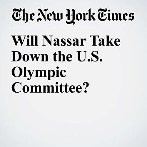 Will Nassar Take Down the U.S. Olympic Committee? audiobook cover art