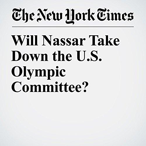 Will Nassar Take Down the U.S. Olympic Committee? copertina