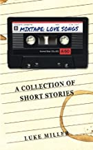 Mixtape: Love Songs: A Collection of Short Stories