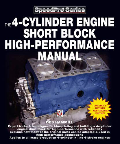 The 4-Cylinder Engine Short Block High-Performance Manual: New Updated & Revised Edition (SpeedPro...