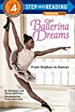Ballerina Dreams: From Orphan to Dancer (Step Into Reading, Step 4) (English Edition)
