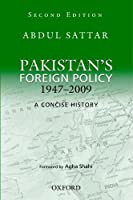 Pakistan's Foreign Policy 1947-2009: A Concise History