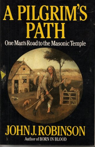 A Pilgrim's Path: One Man's Road to the Masonic Temple