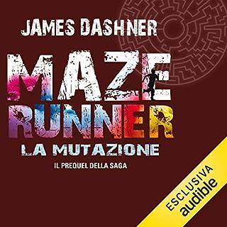 La mutazione     Maze Runner 4              Di:                                                                                                                                 James Dashner                               Letto da:                                                                                                                                 Maurizio Di Girolamo                      Durata:  10 ore e 45 min     29 recensioni     Totali 4,2