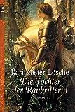Die Tochter der Raubritterin - Book #3 of the Raubritterin-Trilogie