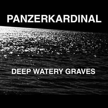 Deep Watery Graves (Await Us When We Die)