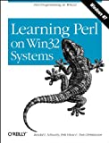Learning Perl on Win32 Systems: Perl Programming in Win32 (Perl Series)