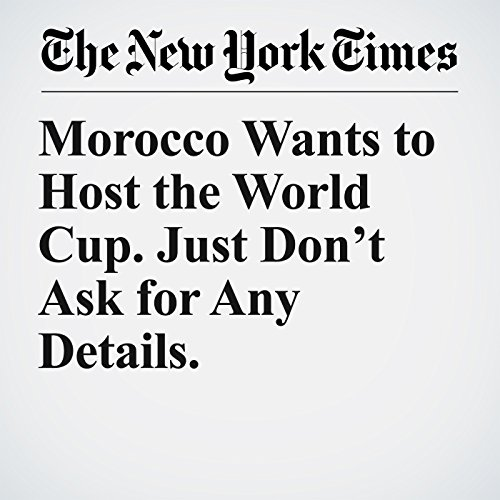 『Morocco Wants to Host the World Cup. Just Don't Ask for Any Details.』のカバーアート